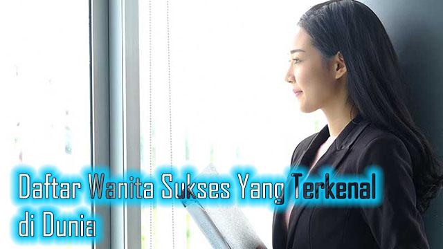 Daftar Wanita Sukses Yang Terkenal di Dunia